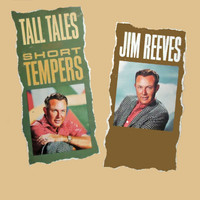 Jim Reeves - Tall Tales and Short Tempers