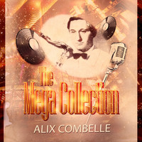 Alix Combelle - The Mega Collection