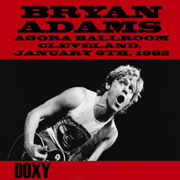 Bryan Adams - Agora Ballroom, Cleveland, January 6th, 1982