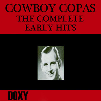Cowboy Copas - The Complete Early Hits