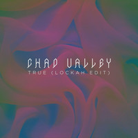 Chad Valley - True (Lockah Edit) - Single