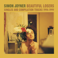 Simon Joyner - Beautiful Losers: Singles & Compilation Tracks 1994-1999