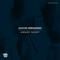 Juliche Hernandez - Awake Night