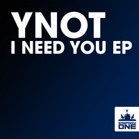 YNOT - I Need You EP
