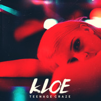 Kloe - Teenage Craze - EP (Explicit)