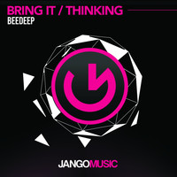 BeeDeep - Bring It / Thinking