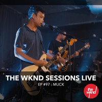 Muck - The Wknd Sessions Ep. 97: Muck (Live)