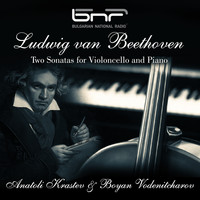 Anatoli Krastev & Boyan Vodenitcharov - Ludwig Van Beethoven: Two Sonatas for Violoncello and Piano