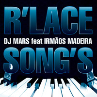 Dj Mars feat. Irmãos Madeira - R'Lace Song's