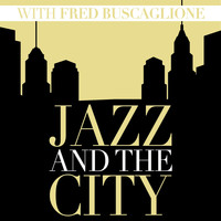 Fred Buscaglione - Jazz and the City with Fred Buscaglione