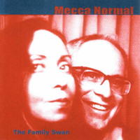 Mecca Normal - The Family Swan