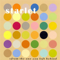 Starlet - From The One You Left Behind