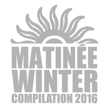 Various Artists - Matinée Winter Compilation 2016