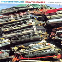 Velvet Crush - Heavy Changes
