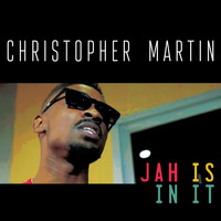 Christopher Martin - Jah Is in It