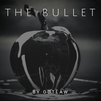 Outlaw - The Bullet