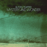 Blitzen Trapper - Mystery and Wonder