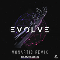 Julian Calor - Evolve (Monartic Remix)