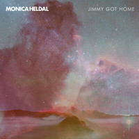 Monica Heldal - Jimmy Got Home