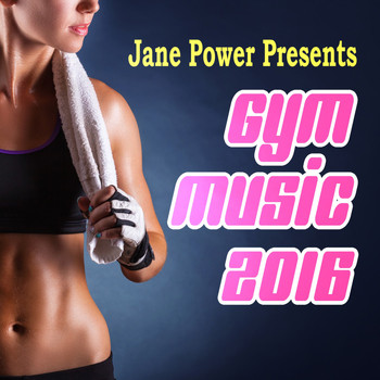 Various Artists - Jane Power Presents Gym Music 2016