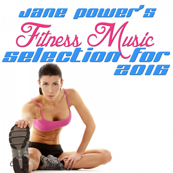 Various Artists - Jane Power's Fitness Music Selection for 2016