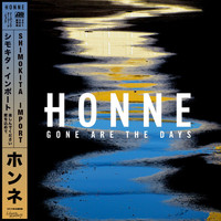 Honne - Gone Are The Days (Shimokita Import [Explicit])