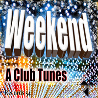 A Club Tunes - Weekend
