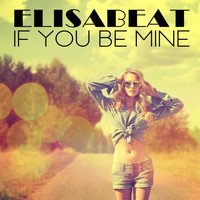 Elisabeat - If You Be Mine