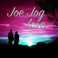 Joe Jog - Love