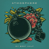 Atmosphere - My Best Half (Explicit)