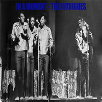 The Intrigues - In a Moment