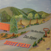 Rusty Evans - Six More Towns (feat. Dan Hayes)