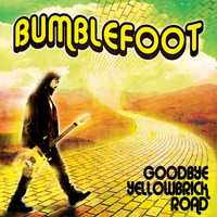 Bumblefoot - Goodbye Yellow Brick Road