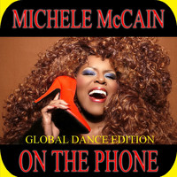 Michele McCain - On The Phone (Global Dance Edition)