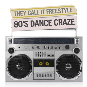 Various Artists - They Called It Freestyle - 80's Dance Craze