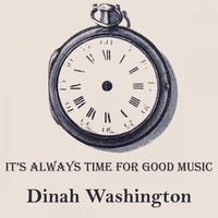 Dinah Washington - It's Always Time For Good Music
