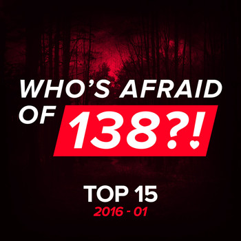 Various Artists - Who's Afraid Of 138?! Top 15 - 2016-01