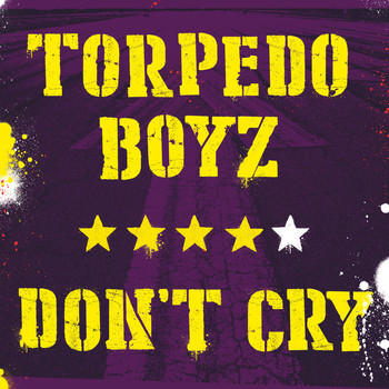 Torpedo Boyz - Don't Cry