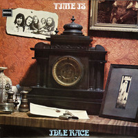 The Idle Race - Time Is