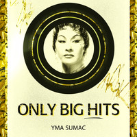 Yma Sumac - Only Big Hits