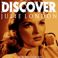 Julie London - Discover (Super Best Collection)