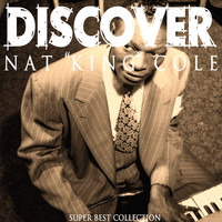 "Nat ""King"" Cole - Discover (Super Best Collection)"
