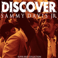 Sammy Davis Jr. - Discover (Super Best Collection)