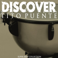 Tito Puente - Discover (Super Best Collection)