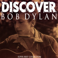 Bob Dylan - Discover