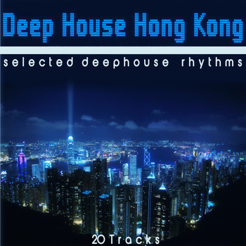 Various Artists - Deep House Hong Kong (Selected Deephouse Rhythms)
