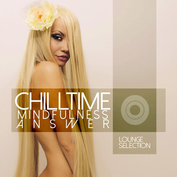 Various Artists - Mindfulness Answer Chilltime (Lounge Selection)