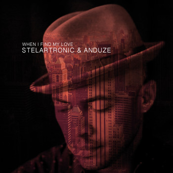 Stelartronic, Anduze - When I Find My Love