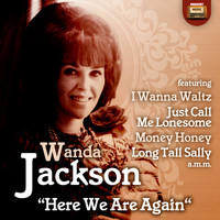 Wanda Jackson - Here We Are Again