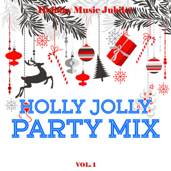 Various Artists - Holiday Music Jubilee: Holly Jolly Party Mix, Vol. 1